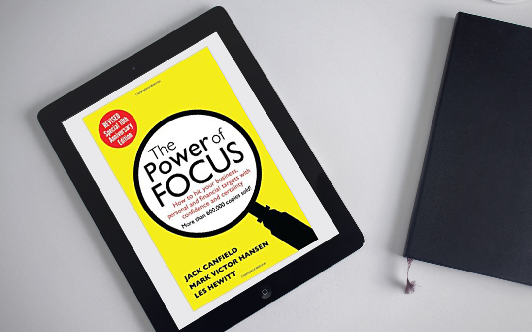 Book Review: The Power of Focus by Jack Canfield, Mark Victor Hansen and Les Hewitt