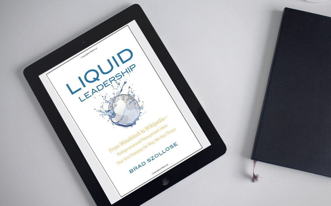 Book Review: Liquid Leadership: From Woodstock to Wikipedia by Brad Szollose