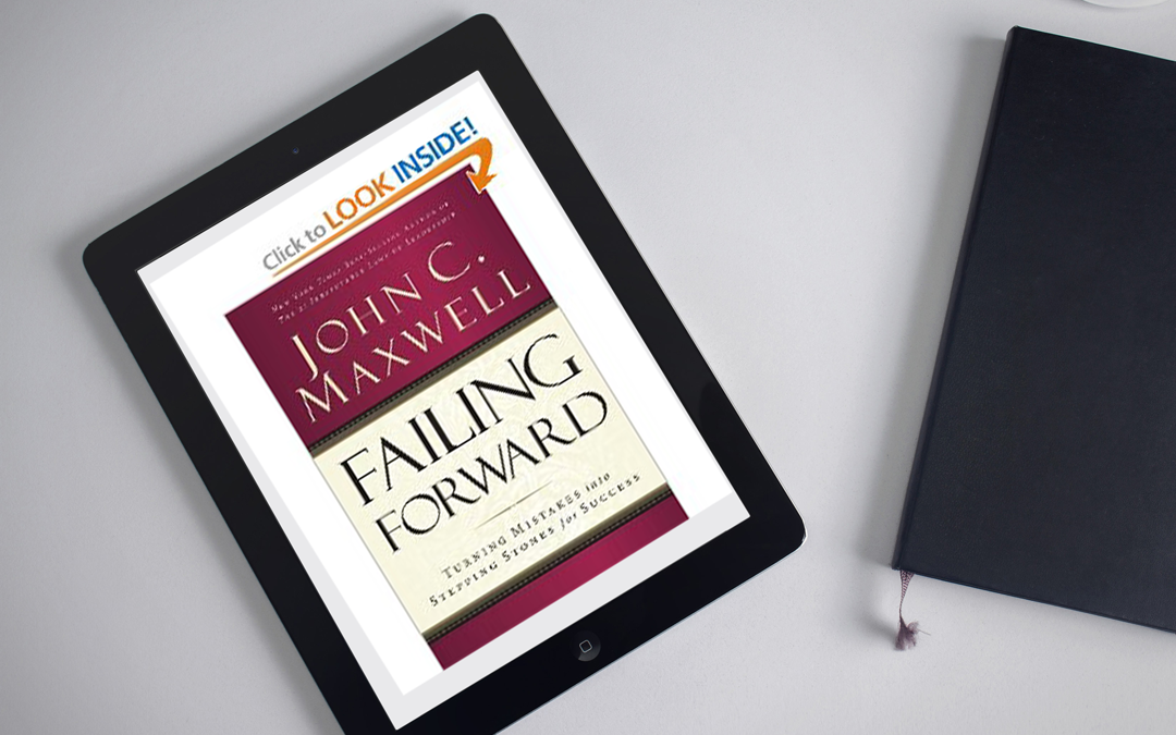 Book Review: Failing Forward – Turning Mistakes into Stepping Stones for Success by John Maxwell