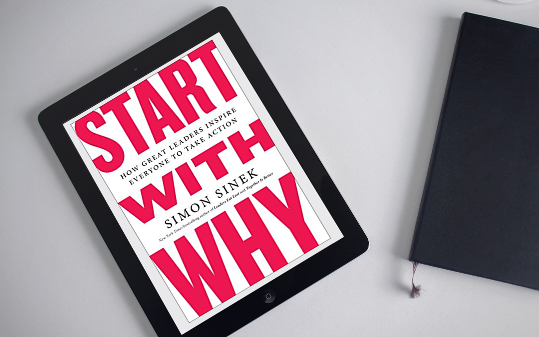Book Review: Start With Why: How Great Leaders Inspire Everyone by Simon Sinek