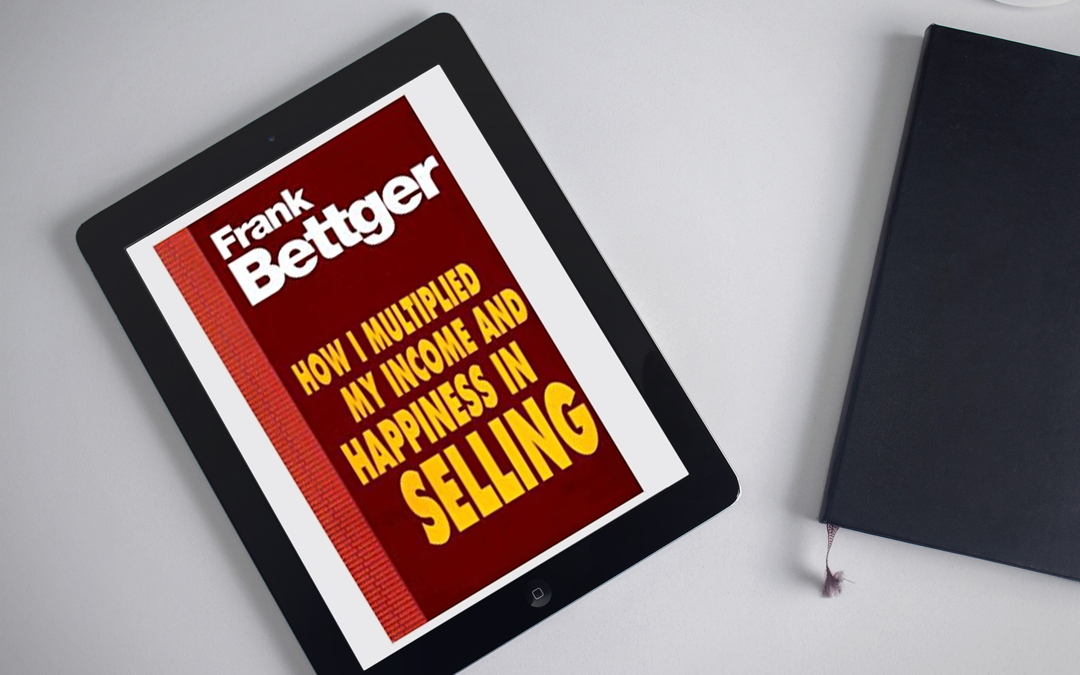 Book Review: How I Multiplied my Income and Happiness in Selling by Frank Bettger