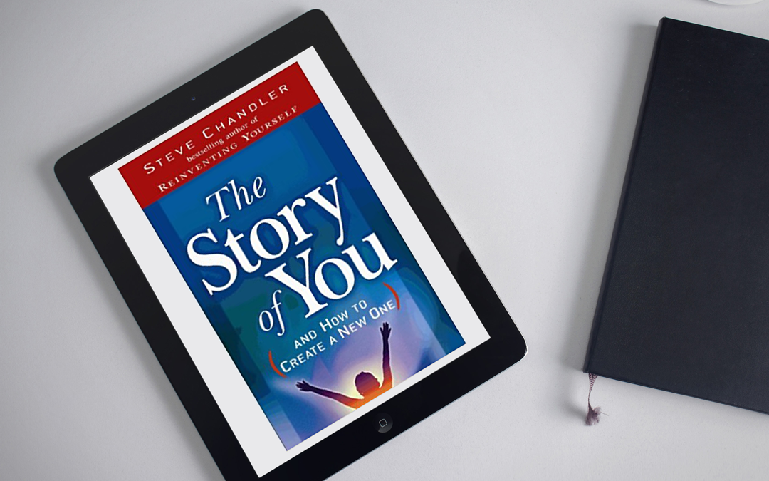 Book Review: The Story of You And How to Create a New One by Steve Chandler