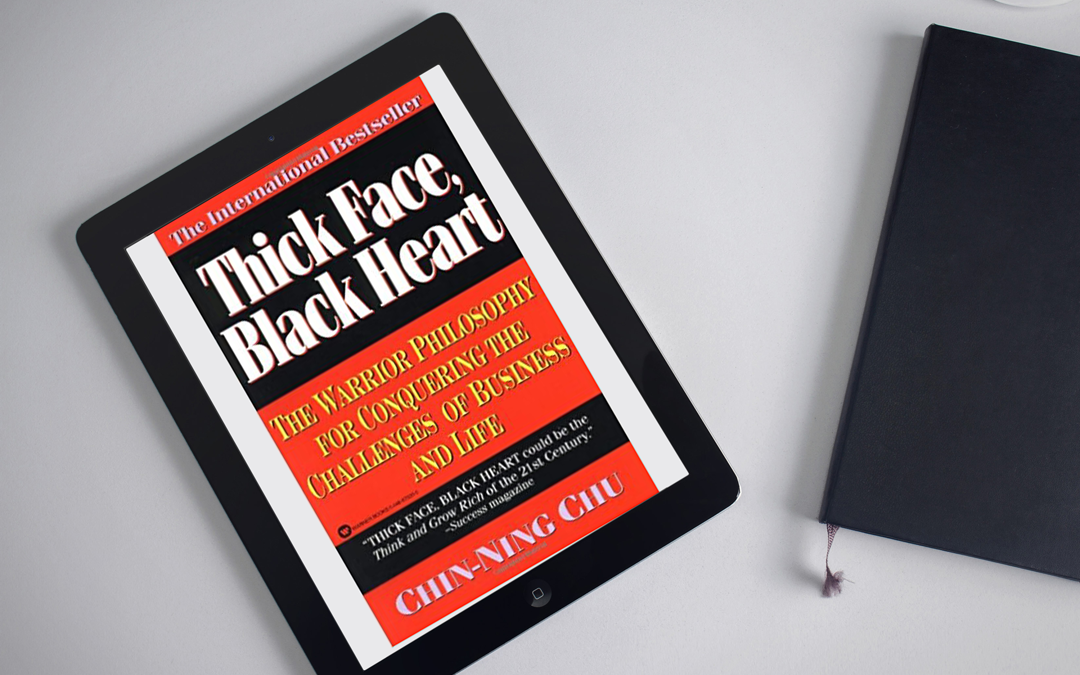 Book Review: Thick Face, Black Heart by Chin-Ning Chu.